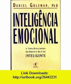 Inteligencia Emocional A Teoria Revolucionaria Que Redefine O Que E Ser Inteligente (9788573020809) DANIEL GOLEMAN , ISBN-10: 8573020806  , ISBN-13: 978-8573020809 , ASIN: B0029PZ85Q , tutorials , pdf , ebook , torrent , downloads , rapidshare , filesonic , hotfile , megaupload , fileserve                                                                                                                                                      Mais
