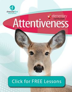 free online learning center for character first education lessons - Attentiveness