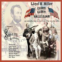 Sing-a-long History Vol. I: Glory! Glory! Hallelujah! - Lloyd H. Miller
