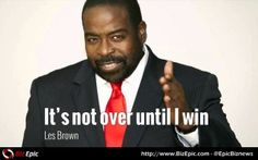 Les Brown Motivational Speaker Quotes Quotes from some of the most successful