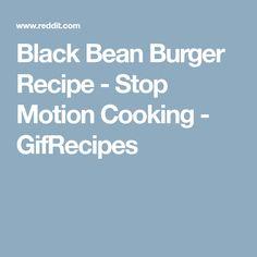 Black Bean Burger Recipe - Stop Motion Cooking - GifRecipes