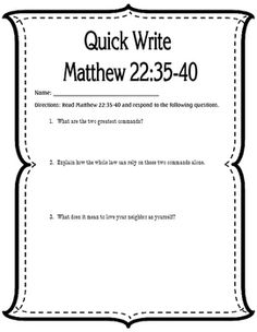 This Bible Quick Write is for Matthew 22:35-40. The purpose of this QW is to get students thinking about what Jesus identified as the two greatest commands.It requires zero prep. The download includes a teacher guide with suggestions for use and answers to the questions.