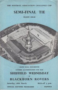 Blackburn 2 Sheffield Wed 1 in March 1960 at Maine Road. The programme cover for the FA Cup Semi Final.