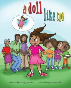 "African American books for children | African American Children's Books.  A Doll Like Me by Kimberly Gordon. African American Children's Book about Mia an 8-year-old Black Business Owner. Picture Book to ""Black Girl Boss"" Coloring Book"