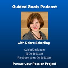 Guided Goals Podcast: A series of interviews to give you the tools, direction and resources you need to pursue your passion project.