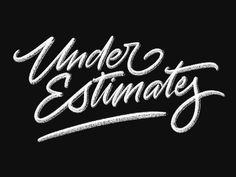 Under Estimates designed by Arif Dwi. Connect with them on Dribbble; Matt Anderson, Brush Type, Show And Tell, Modern Calligraphy, Hand Lettering, Typography, Signs, Quotes, Letterpress