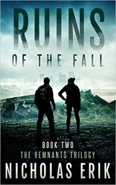 Amazon.com: Ruins of the Fall (The Remants Trilogy Book 2) eBook: Nicholas Erik: Books