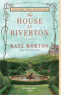 "The House at Riverton: A Novel by Kate Morton.  Pinner writes:  ""Summer 1924.  On the eve of a glittering society party, by the lake of a grand English country house, a young poet takes his life ... so begins and ends this captivating novel by Kate Morton.  Loved the writing, the history, and the tragedy."""