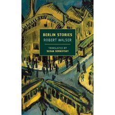 Berlin Stories - Robert Walser