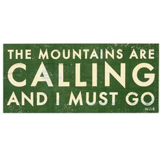 John Muir: a favorite often found in the quote book of the Yosemite backpacking guides at http://sierraspirit.biz/