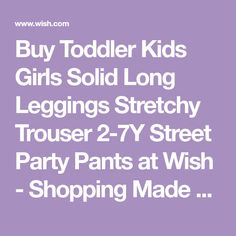 Buy Toddler Kids Girls Solid Long Leggings Stretchy Trouser 2-7Y Street Party Pants at Wish - Shopping Made Fun