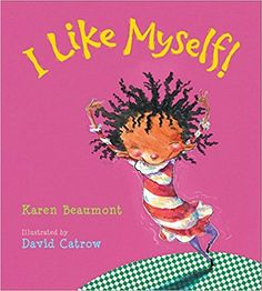 I Like Myself! (board book): Karen Beaumont, David Catrow: 9780544641013: Amazon.com: Books
