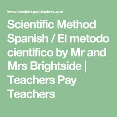 Scientific Method Spanish / El metodo cientifico by Mr and Mrs Brightside | Teachers Pay Teachers