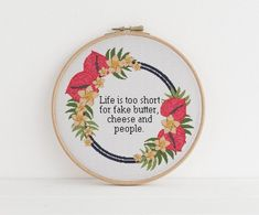 Life is too short for fake butter, cheese and people counted cross stitch xstitch funny Insult pattern pdf - Decoration İdeas Cross Stitching, Cross Stitch Embroidery, Embroidery Patterns, Hand Embroidery, Sewing Patterns, Hardanger Embroidery, Loom Patterns, Cross Stitch Quotes, Cross Stitch Kits