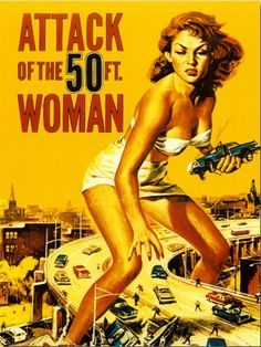 Attack of the 50 Foot Woman- 1958