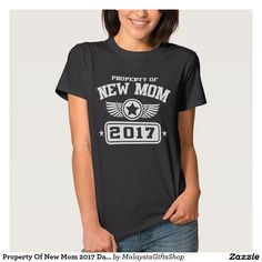 Property Of New Mom 2017 Dark Tee Shirt