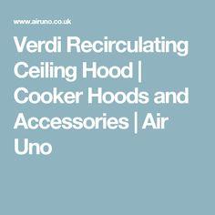 Verdi Recirculating Ceiling Hood | Cooker Hoods and Accessories | Air Uno