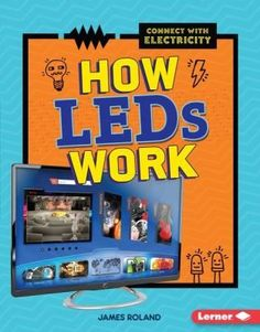 This book will explain how light-emitting diodes (LEDs) work and what products they are used in, as well as comparing LEDs with traditional incandescent and fluorescent light bulbs. This book will explain how light-emitting diode Light Emitting Diode, Tv Remote Controls, Stem Science, Fiction And Nonfiction, Light Bulb, Ebooks, Finding Yourself, This Book, Traditional