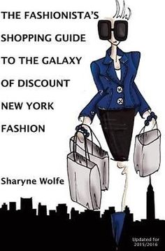 The Fashionista's Shopping Guide to the Galaxy of Discount New York Fashion by S | eBay