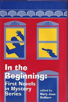 DeMarr, Mary Jean - In the Beginning: First Novels in Mystery Series