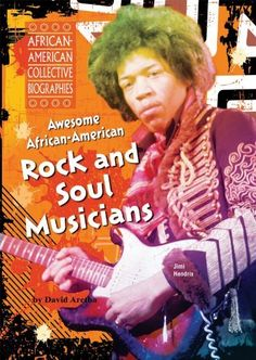 Awesome African-American Rock and Soul Musicians (African-American Collective Biographies) by David Aretha, http://www.amazon.com/dp/1464400393/ref=cm_sw_r_pi_dp_jZPCrb0T2A8VR