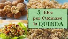 Ricette con quinoa semplici e leggere per fare insalate, polpette di quinoa, burger, sformatini e tante altre idee. Ecco come cuocere la quinoa..