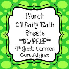 **March Math Daily Warm Up**  Get set for March - March Bundle **St. Patrick's Day Task Cards and March NO PREP DAILY MATH WORKSHEETS**CLICK TO BUY MARCH BUNDLE Increases in difficulty throughout the packetIncludes 20 warm up pages PLUS 4 Challenge Warm ups:(23 school days in March)Each page includes-Fact Corner (Multiplication and Division Facts)-Word Problem (All operations)-Fraction Frenzy (Equivalent, Comparing, Ordering, Adding, Subtracting, & Multiplying)Each sheet helps students re...
