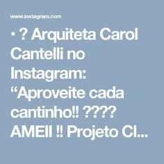 """• 📋 Arquiteta Carol Cantelli no Instagram: """"Aproveite cada cantinho!! ☺️🙏🏼 AMEII !! Projeto Claudiny Cavalcante 🔎Sigam tb: @carolcantelli_interiores 😍"""""""