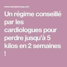 Un régime conseillé par les cardiologues pour perdre jusqu'à 5 kilos en 2 semaines !