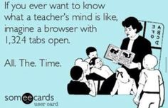"Cross out ""teacher's"", insert ""Jerri's"", and yeah, looking at those browser tabs right now..."