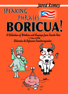 Idioms, sayings or Refranes from Puerto Rico. The good thing is that they are explained in English!