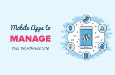 Are you looking for mobile apps to manage your WordPress site on the go? Running a successful website requires a lot of time, and its hard to sit in front of a computer all day. In this article, we will share the best mobile apps to manage your WordPress site using your phone.     1. WordPress.com Apps    WordPress.com offers apps that connect to your self-hosted WordPress site. You can create posts, upload photos, and moderate comments from your Android or iOS devices.   Ce