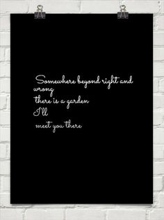 somewhere between right and wrong there is a garden - Google Search