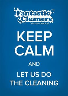 Keep Calm, Fantastic Cleaners will take care of your household chores! Keep Calm Quotes, Find Us On Facebook, Household Chores, Take Care Of Yourself, Cleaning, Let It Be, Homemaking, Home Cleaning, Stay Calm Quotes
