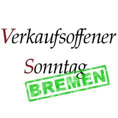Verkaufsoffene Sonntage in Bremen. http://bremen.verkaufsoffener-so.de/