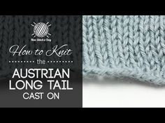 How to Knit the Austrian Long Tail Cast On -  I am so going to try this because in some cases I like the end to curl but not all