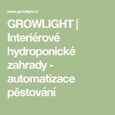 GROWLIGHT | Interiérové hydroponické zahrady - automatizace pěstování
