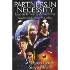 Partners In Necessity (Liaden Universe Novel)   I bet I've read this 15 times.