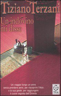 Un indovino mi disse - Tiziano Terzani - 504 recensioni su Anobii