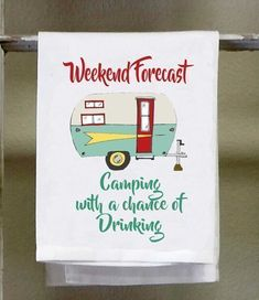 Weekend Forecast Camping with a chance of Drinking, Kitchen Dish Towel,Retro Camper, Retro color scheme by barandbistroco on Etsy https://www.etsy.com/listing/479755899/weekend-forecast-camping-with-a-chance #campercolorschemes