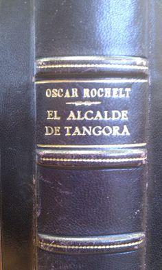 EL ALCALDE DE TANGORA (Oscar Rochalt), Imp. Elexpuru, 1910.  La novela, de gran colorido,  describe al pueblo de Algorta y a los algorteños y fue ilustrada por el pintor Juan José Rochelt, su hermano.  Las sucesivas ediciones de la novela tuvieron mucho éxito en la época.