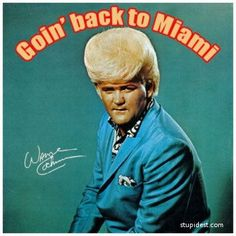 Goin' back to Miami-  contender for weirdest hair on a record cover album cover