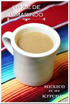 Tamarind Atole, a hot drink popular on the cold days of winter.  Find the recipe on www.mexicoinmykitchen.com