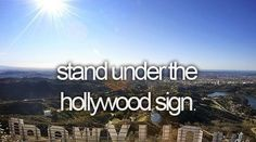 bucket list | before I die | Hollywood!