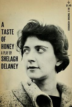 A Taste of Honey A Play by Shelagh Delaney Cover design by Bruce Barton. A Taste of Honey A Play by Shelagh Delaney Cover design by Bruce Barton. Books To Read, My Books, Look Back In Anger, Graham Greene, Salford, Working Class, Book Authors, Vintage Books, Will Smith
