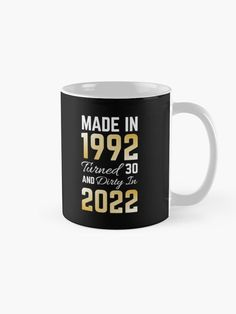 30th birthday mug idea for women and men quote, dirty 30. Cool saying for her or him as a cute squad gift - friend, boyfriend, girlfriend, sister, brother. Gold typography for a happy birthday party.