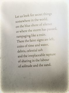 """""""Let us look for secret things somewhere in the world ..."""" -Pablo Neruda"""