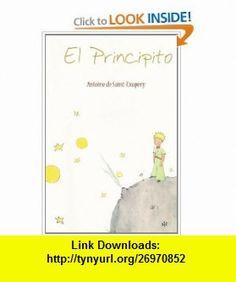 El Principito (Spanish Edition) (9781607962502) Antoine de Saint-Exupery , ISBN-10: 1607962500  , ISBN-13: 978-1607962502 ,  , tutorials , pdf , ebook , torrent , downloads , rapidshare , filesonic , hotfile , megaupload , fileserve