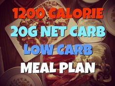 1200 Calorie 20g Net Carb One Week Low Carb Meal Plan