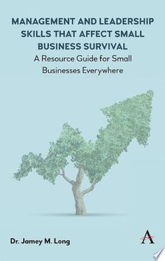 Management and Leadership Skills that Affect Small Business Survival PDF By:Jamey M. Long Published on by Anthem Press Have you e. Economics Books, Survival Books, Business Company, Business Money, Global Economy, Going Back To School, Stock Market, Leadership, Management